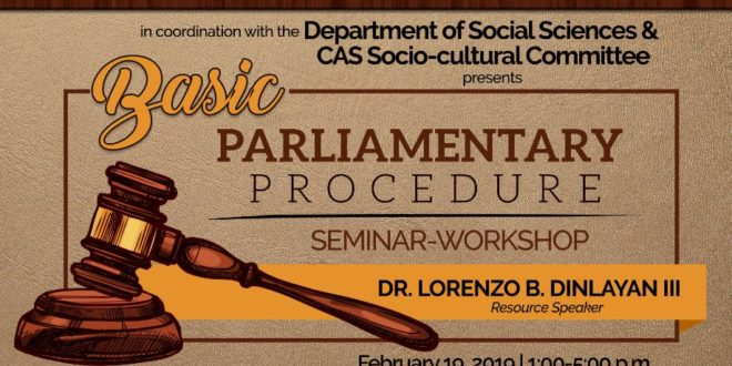 LOOK: The College of Arts and Sciences in coordination with the Department of Social Sciences & CAS Socio-Cultural Committee will presents Basic Parliamentary Procedure Seminar-Workshop