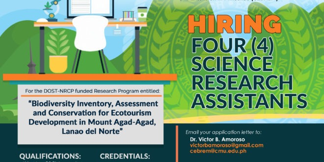 "HIRING: The Center for Biodiversity Research and Extension in Mindanao (CEBREM) is in need of Four (4) Science Research Assistants for the DOST- NRCP funded Research Program entitled: ""Biodiversity Inventory, Assessment, and Conservation for Ecotourism Development in Mount Agad-Agad, Lanao del Norte"""