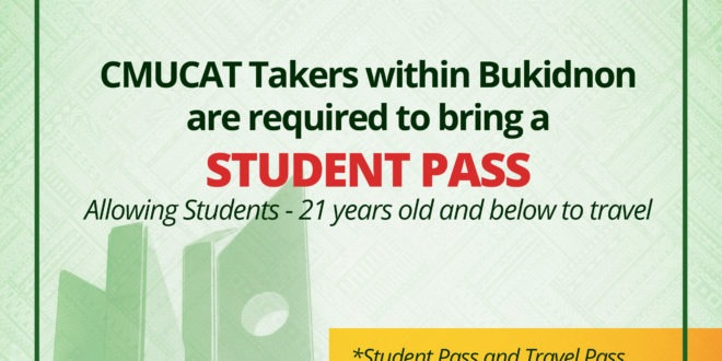 REMINDER: CMUCAT Takers within Bukidnon are required to bring a STUDENT PASS