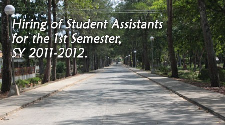 Hiring of Student Assistants for the 1st Semester, SY 2011-2012.