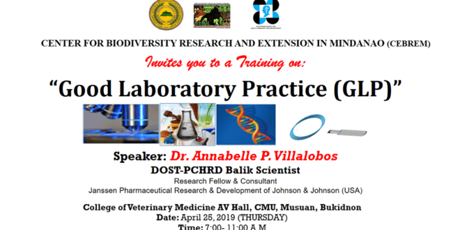 LOOK: CEBREM is hosting a 'Training on Good Laboratory Practice (GLP)' this Thursday, April 25, 2019 at 7:00-11:00 in the morning at the College of Veterinary Medicine AV Hall; with Dr. Annabelle P. VIllalobos a DOST-PCHRD Balik Scientist as their speaker. See you there CMUans!