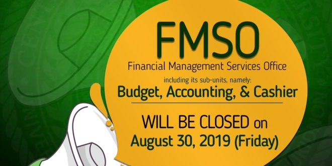 PUBLIC SERVICE ANNOUNCEMENT: FMSO, including its sub units-  Accounting, Budget, and Cashier will be CLOSED on August 30, 2019 (Friday)