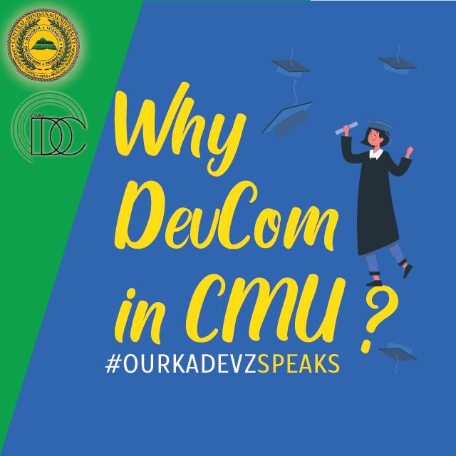 Why DevCom in CMU? #OURKADEVZSPEAKS #Enrol@CMU #JoinUs #BSDevCom #FacilitatingChangeThroughCommunication
