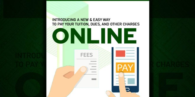 INTRODUCING a new and easy way to pay your tuition, dues, and other charges ONLINE via LANDBANK