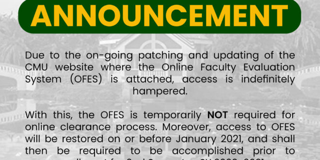 ANNOUNCEMENT: Due to the on-going patching and updating of the CMU website where the Online Faculty Evaluation System (OFES) is attached, access is indefinitely hampered.