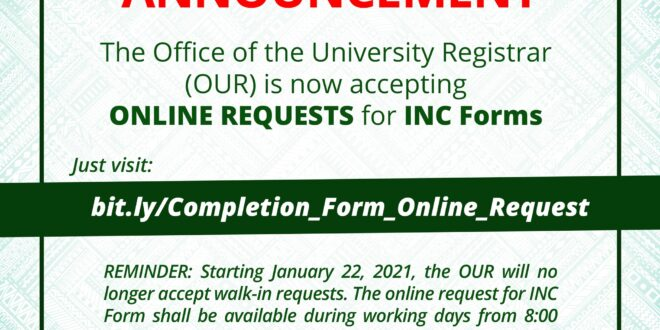 ANNOUNCEMENT: The Office of the University Registrar (OUR) is now accepting ONLINE REQUESTS for INC Forms.