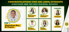 Congratulations CMU-SHS (ABM) Students Regional Winners of the 2021 Kingfisher ABM Cup